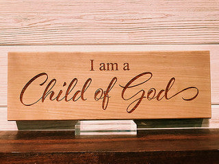 I Am A Child Of God Wall Plaque Laser Engraved Personalized Custom Sign 103 by All Seasons