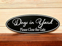 Dogs In Yard (Please Close The Gate) Oval Wall Plaque Laser Engraved Acrylic Sign 310 By All Seasons