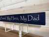 My Friend, My Hero, My Dad Wall Plaque Laser Engraved Personalized Custom Sign 162 by All Seasons