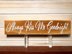 Always Kiss Me Goodnight 3D Wall Plaque Laser Engraved Personalized Custom Sign 163 by All Seasons