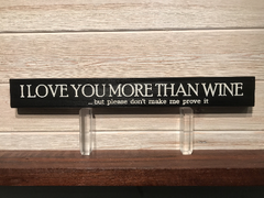 I Love You More Than Wine but... Wall Plaque Laser Engraved Personalized Custom Sign 162 by All Seasons