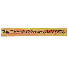 All Seasons My Favorite Colors Are Sunsets Sign