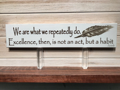 We Are What We Repeatedly Do Wall Plaque Laser Engraved Personalized Custom Sign 163 by All Seasons