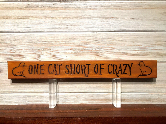 One Cat Short of Crazy Wall Plaque Laser Engraved Personalized Custom Sign 162 by All Seasons