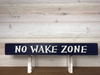 No Wake Zone Wall Plaque Laser Engraved Personalized Custom Sign 162 by All Seasons