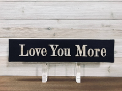 Love You More Wall Plaque Laser Engraved Personalized 3D Custom Sign 163 by All Seasons