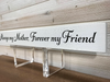 Always My Mother, Forever My Friend Wall Plaque Laser Engraved Personalized Custom Sign