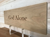 God Alone Wall Plaque Laser Engraved Personalized Custom Sign 165 by All Seasons