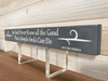 We Shall Never Know All The Good Sign Wall Plaque Laser Engraved 162 by All Seasons