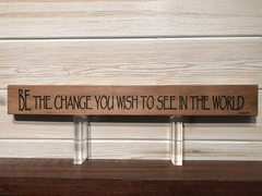 Be The Change You Wish To See In The World - Gandhi Wall Plaque Laser Engraved 162 Sign by All Seasons