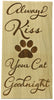 Always Kiss Your Cat Goodnight Wall Plaque Laser Engraved Personalized Custom Sign