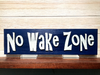 No Wake Zone Raised Letters Wall Plaque Laser Engraved Personalized Custom Sign 165 by All Seasons