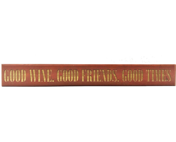 All Seasons Good Wine Good Friends Good Times Sign