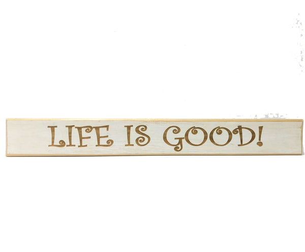 Life Is Good! Wall Plaque Laser Engraved Personalized Custom Sign 162 by All Seasons