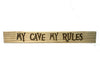 My Cave My Rules Wall Plaque Laser Engraved Personalized Custom Sign 162 by All Seasons
