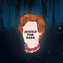 Load image into Gallery viewer, Justice for Barb Enamel Pin