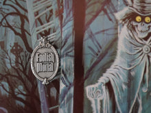 Load image into Gallery viewer, Haunted Mansion Foolish Mortal Pin