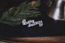 Load image into Gallery viewer, Wino Forever Enamel Pin