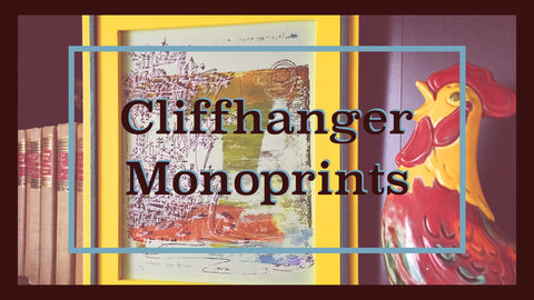 Cliffhanger Monoprints