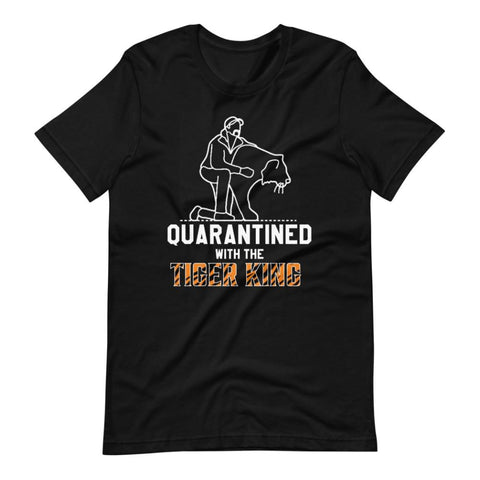 "Exotic Joe ""Quarantined with the Tiger King"" Unisex Adult Black T-Shirt"