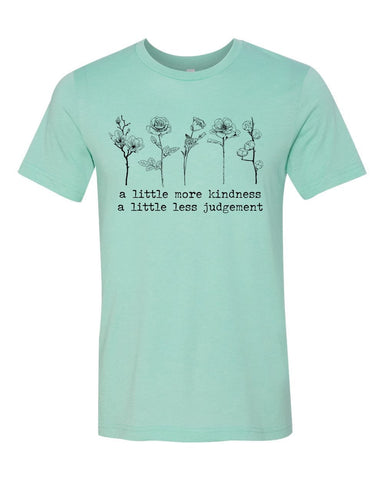 A Little More Kindness A Little Less Judgement Unisex Heather Mint T-Shirt