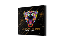 Laden Sie das Bild in den Galerie-Viewer, CHAMPIONS DON'T QUIT