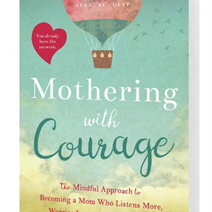 """Mothering with Courage"""