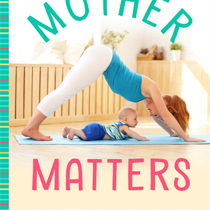 """Mother Matters"""