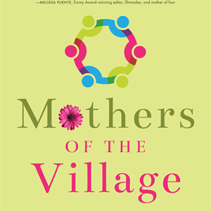 """Mothers of the Village"""