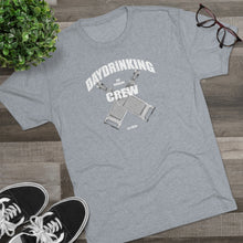 Load image into Gallery viewer, Day Drinking Crew - Tri-Blend T-Shirt