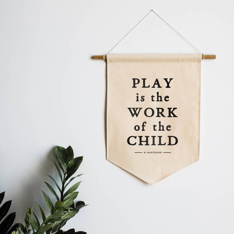 """Play Is the Work of Children"" Canvas Banner"