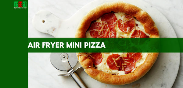Air Fryer Mini Pizza