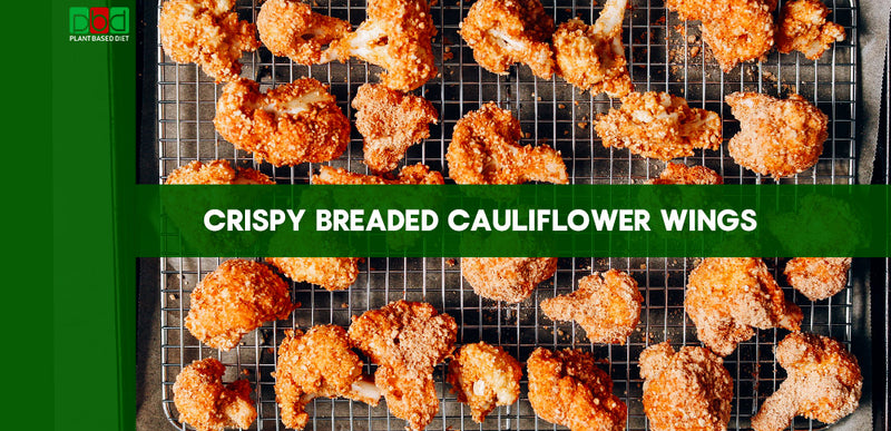 CRISPY BREADED CAULIFLOWER WINGS