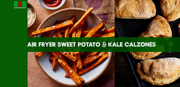 Air Fryer Sweet Potato and Kale Calzones