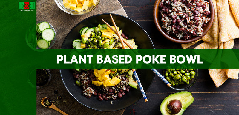 PLANT BASED POKE BOWL