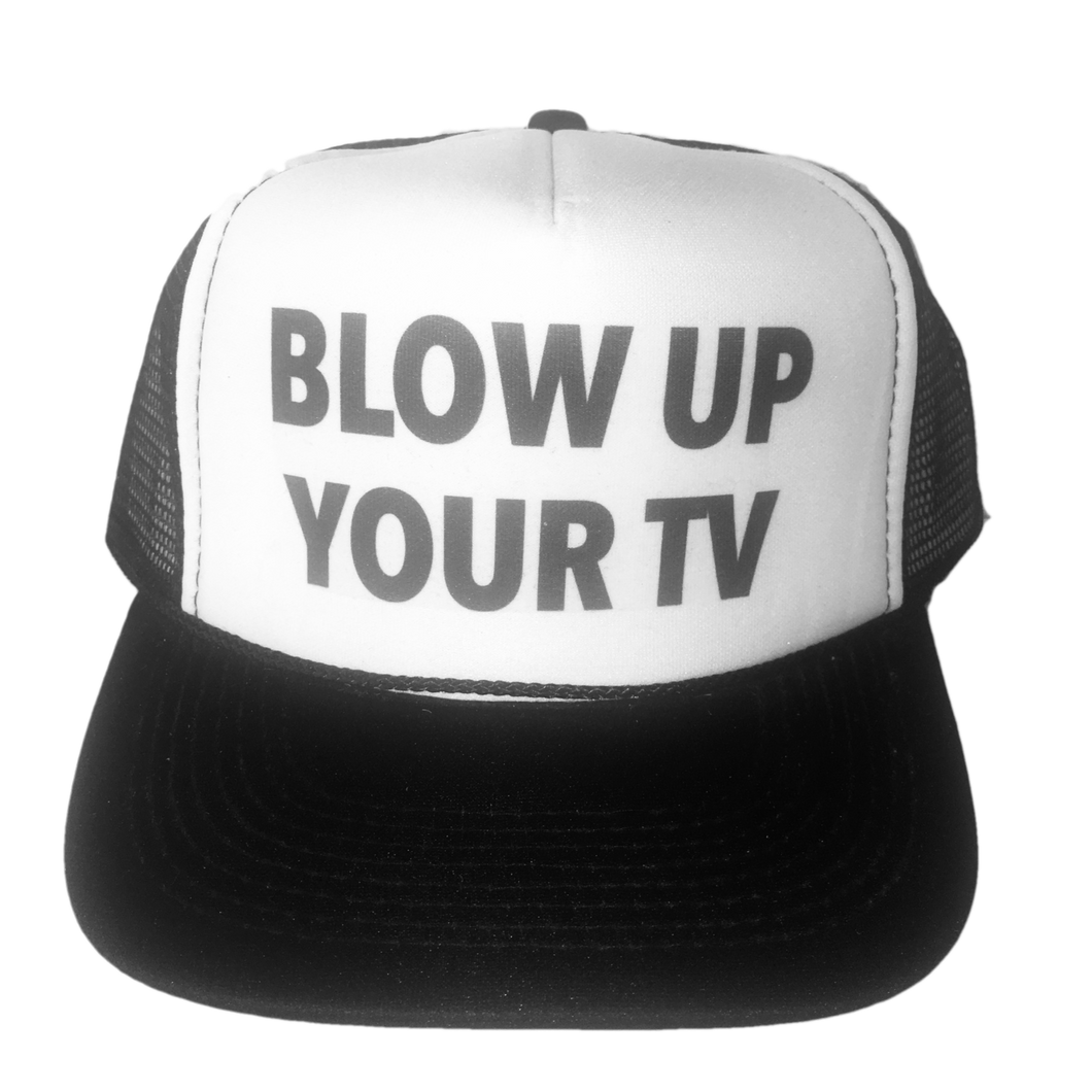 Blow Up Your TV Trucker Hat
