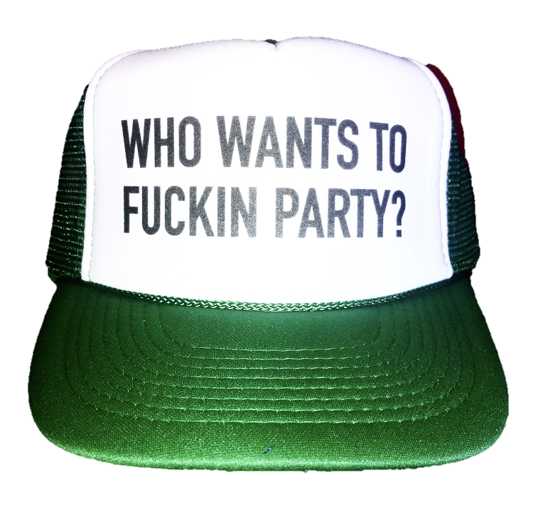 Who Wants to Fuckin Party Trucker Hat