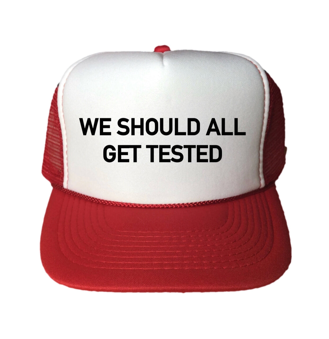We Should All Get Tested Trucker Hat