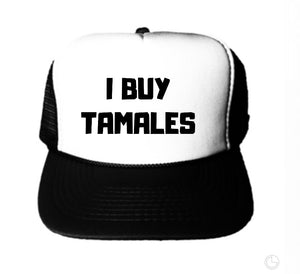 I Buy Tamales Trucker Hat