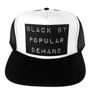 Black by Popular Demand Trucker Hat