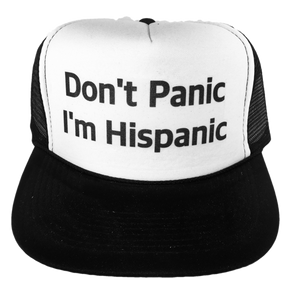 Don't Panic, I'm Hispanic Trucker Hat