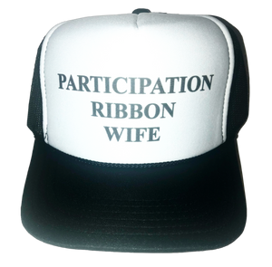 Participation Ribbon Wife Trucker Hat