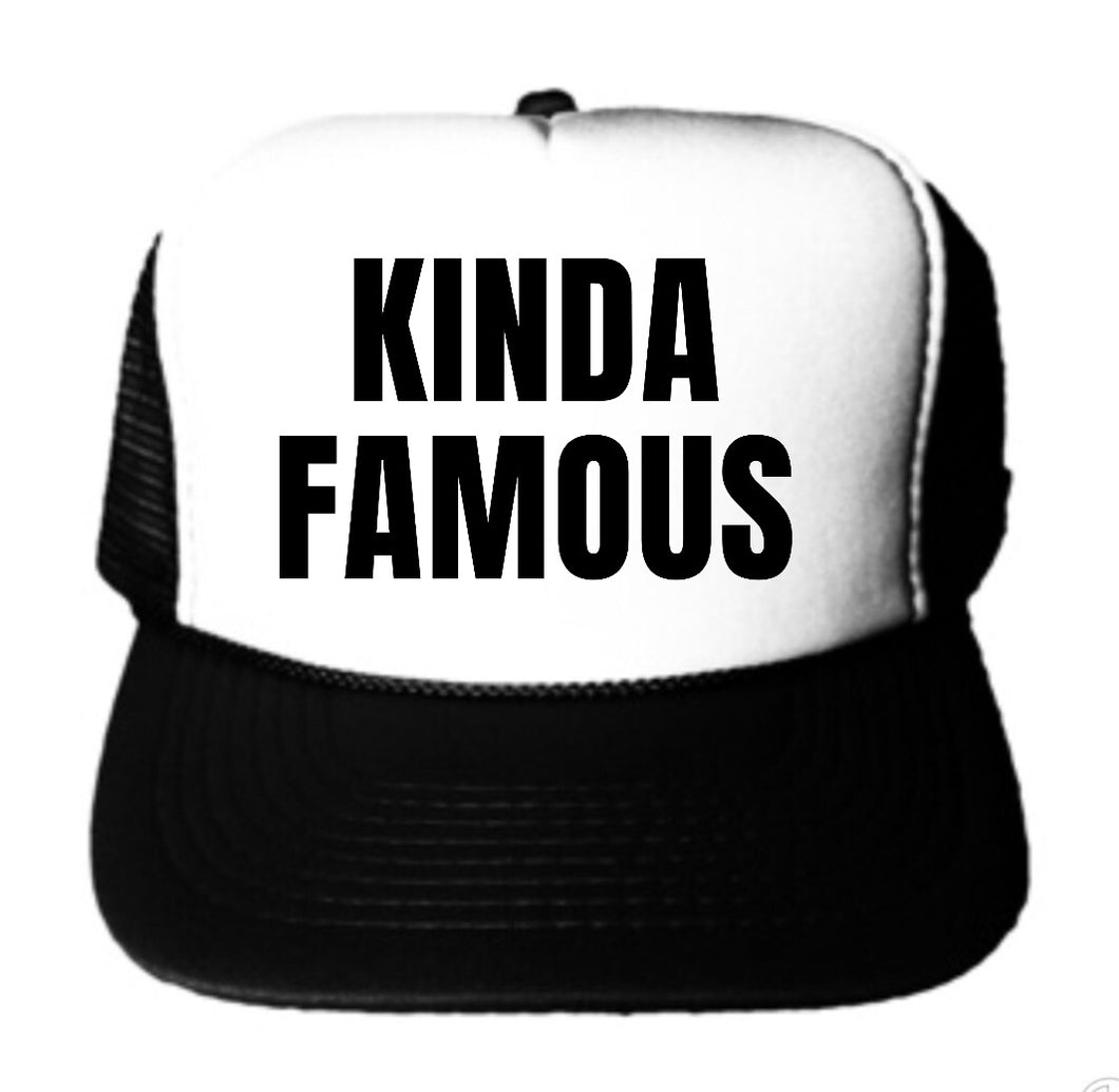Kinda Famous Trucker Hat