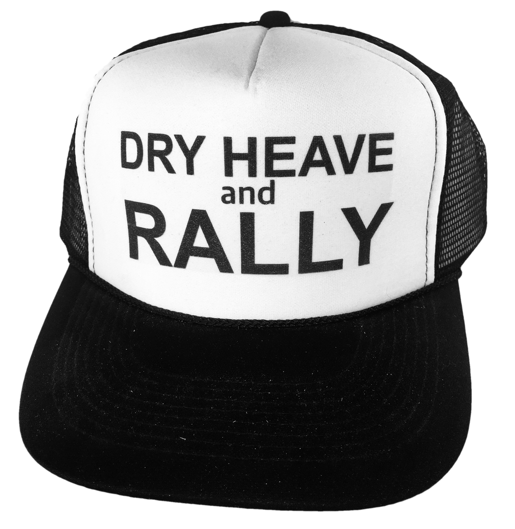 Dry Heave and Rally Trucker Hat