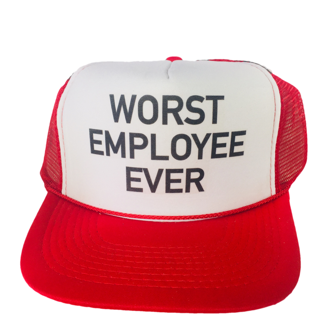 Worst Employee Ever Trucker Hat