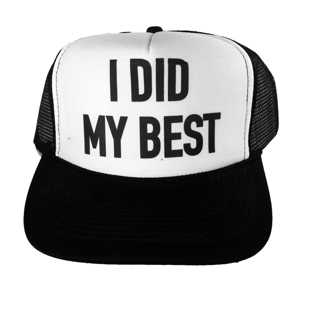 I Did My Best Trucker Hat
