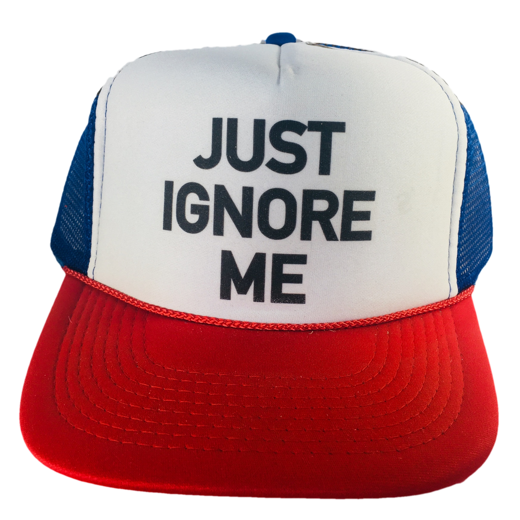 Just Ignore Me Trucker Hat