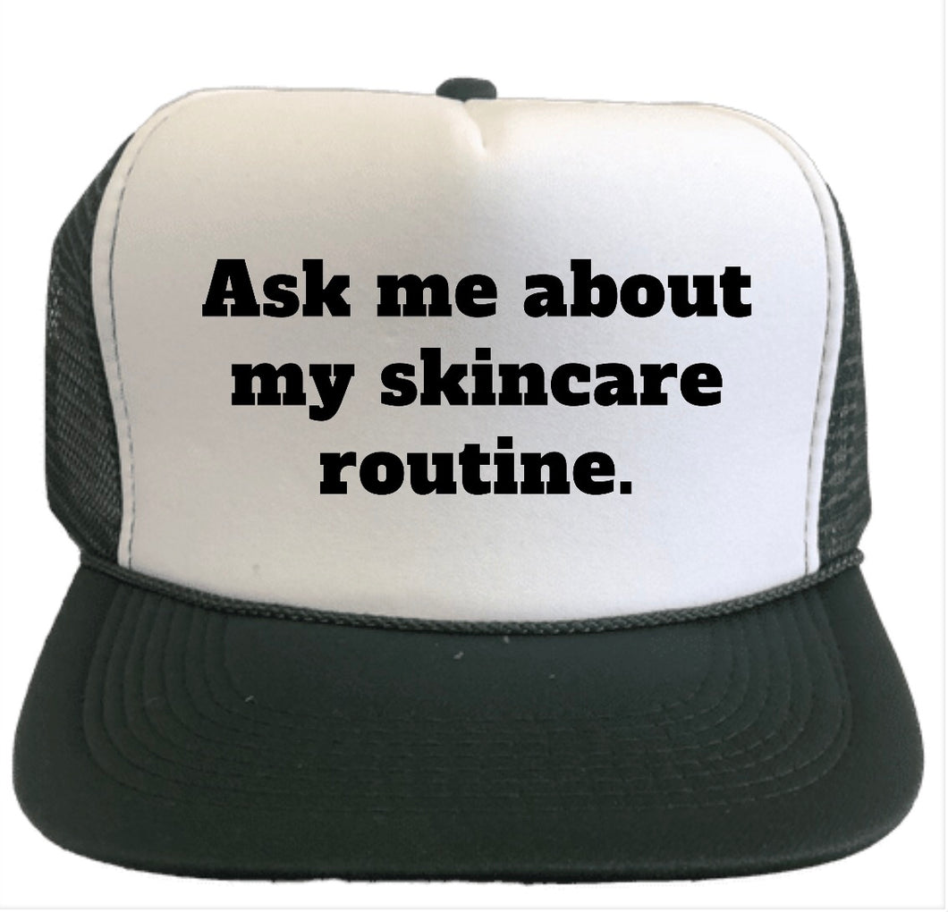 Ask Me About My Skincare Trucker Hat