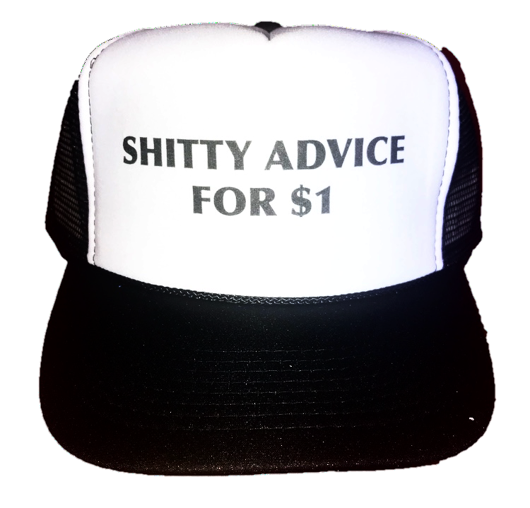 Shitty Advice for $1 Trucker Hat