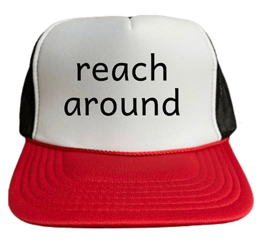 Reach Around Trucker Hat